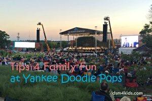Tips 4 Family Fun at Yankee Doodle Pops – dsm4kids.com