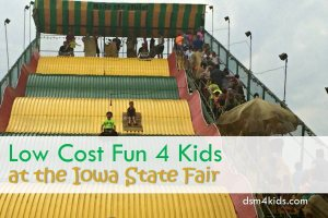 Low Cost Fun 4 Kids at the Iowa State Fair - dsm4kids.com