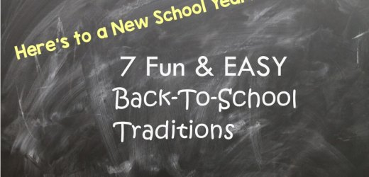 7 Fun & EASY Back-To-School Traditions