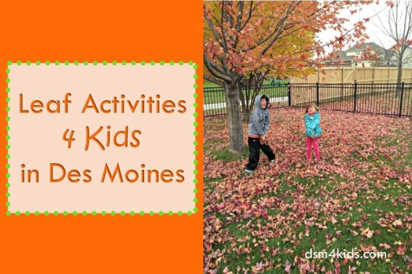 Leaf Activities 4 Kids in Des Moines - dsm4kids.com
