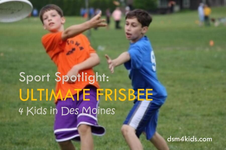 Sport Spotlight: Ultimate Frisbee 4 Kids in Des Moines