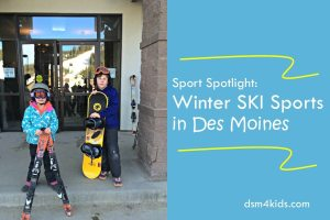Sport Spotlight: Winter Ski Sports in Des Moines - dsm4kids.com