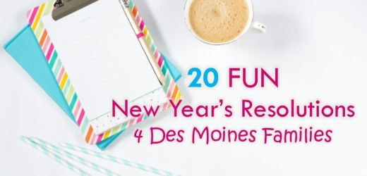 20 FUN New Year's Resolutions 4 Des Moines Families