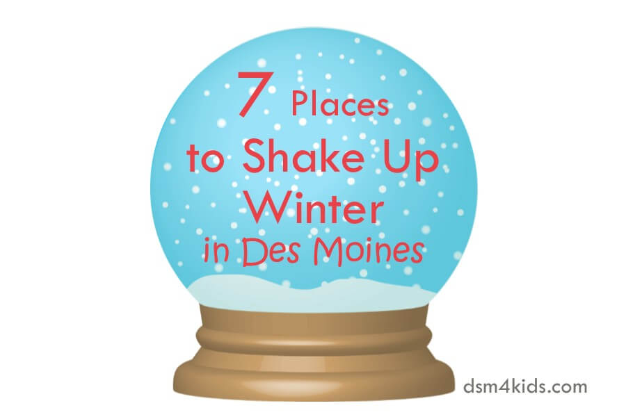 7 Places to Shake Up Winter in Des Moines
