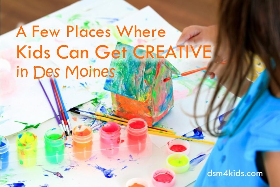 A Few Places Where Kids Can Get Creative In Des Moines