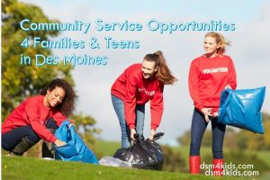Community Service Opportunities for Families & Teens in Des Moines - dsm4kids.com