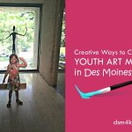 Creative Ways to Celebrate Youth Art Month in Des Moines - dsm4kids.com