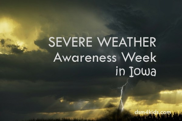 Severe Weather Awareness Week in Iowa – dsm4kids.com