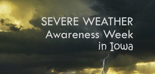 Severe Weather Awareness Week in Iowa