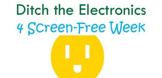 Ditch the Electronics 4 Screen-Free Week