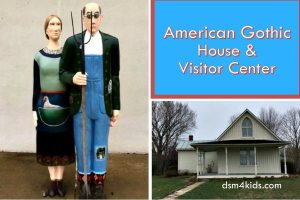 American Gothic House and Visitor Center - dsm4kids.com