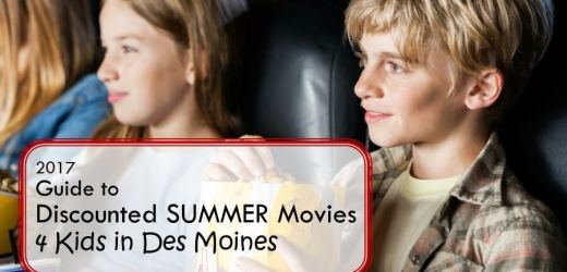 2017 Guide to Discounted Summer Movies 4 Kids in Des Moines