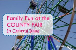 Family Fun at the County Fair in Central Iowa - dsm4kids.com