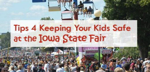 Tips 4 Keeping Your Kids Safe at the Iowa State Fair