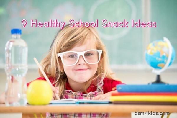 9 Healthy School Snack Ideas - dsm4kids.com