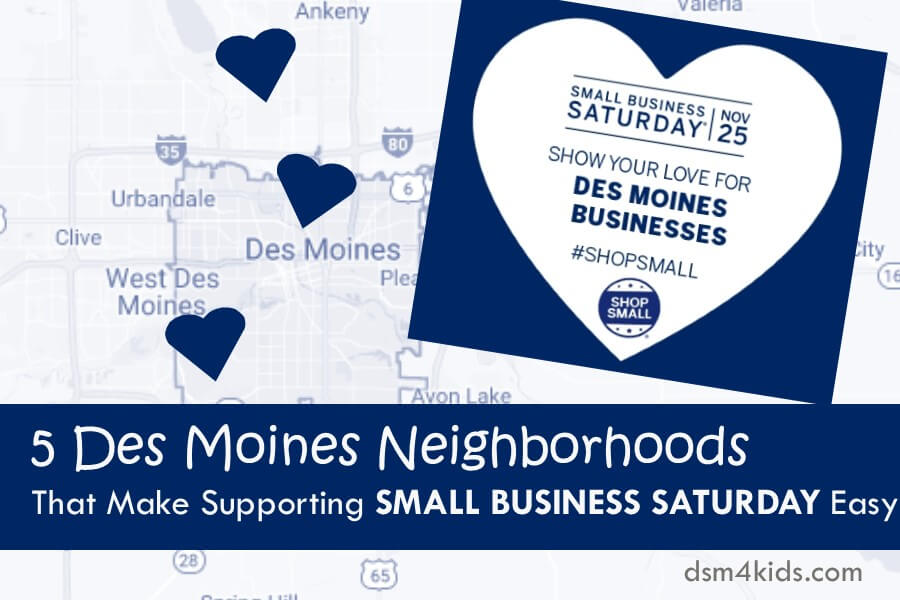 5 Des Moines Neighborhoods That Make Supporting Small Business Saturday Easy