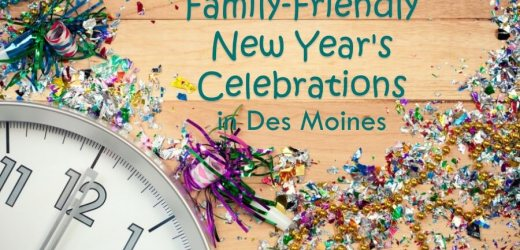 2017 Family-Friendly New Year's Celebrations in Des Moines