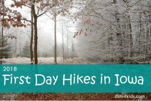 2018 First Day Hikes in Iowa - dsm4kids.com