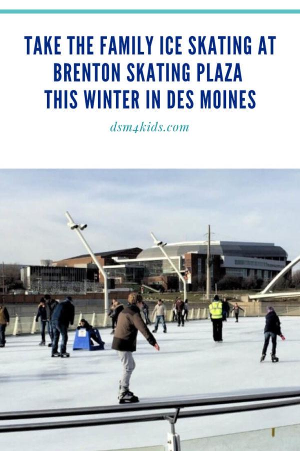 12.26.18 Take the Family Ice Skating at Brenton Skating Plaza this Winter in Des Moines - dsm4kids.com