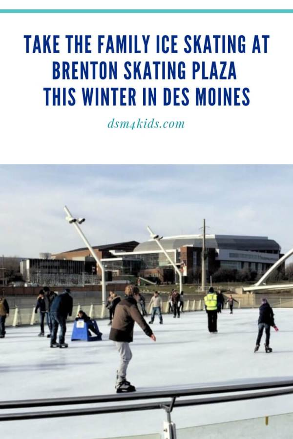 12.26.18 Take the Family Ice Skating at Brenton Skating Plaza this Winter in Des Moines - dsm4kids.com
