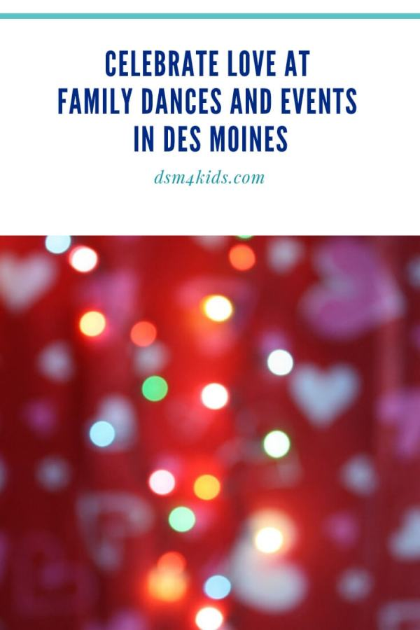 Celebrate Love at Family Dances and Events in Des Moines – dsm4kids.com