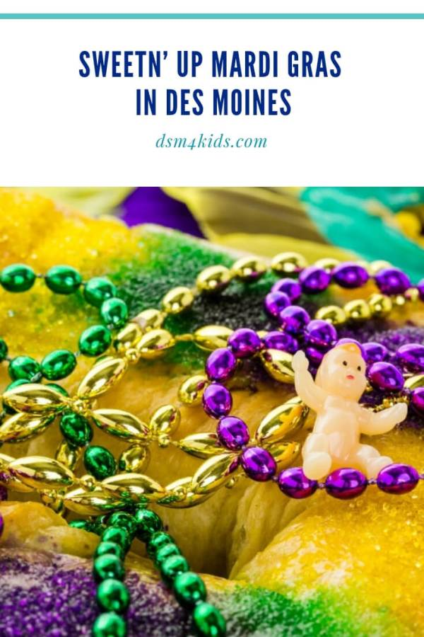 Sweetn' up Mardi Gras in Des Moines – dsm4kids.com