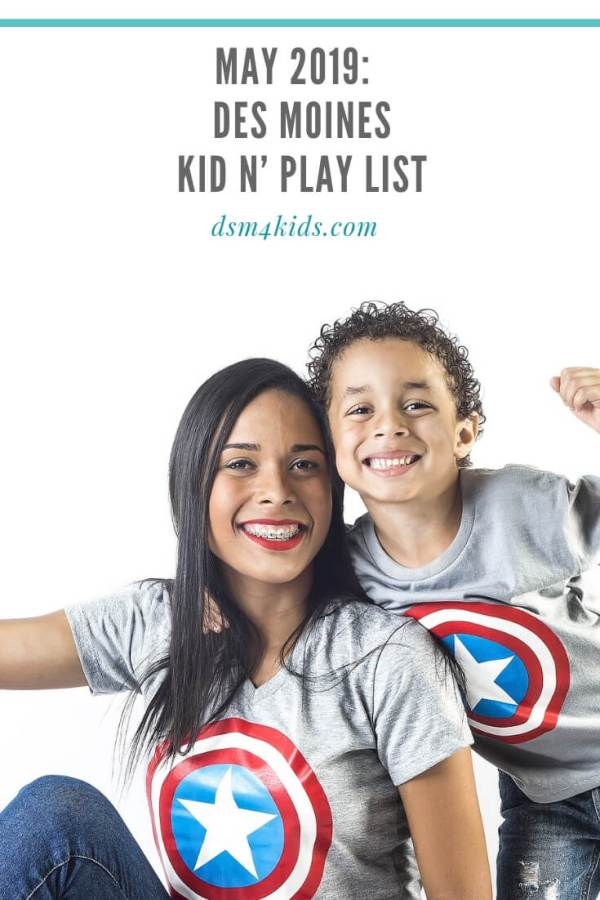 2019:  Des Moines Kid n' Play List – dsm4kids.com