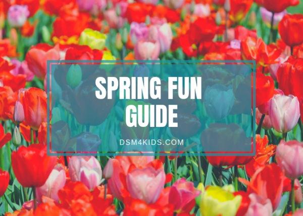 dsm4kids Spring Fun Guide