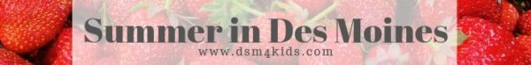 Summer in Des Moines - dsm4kids.com