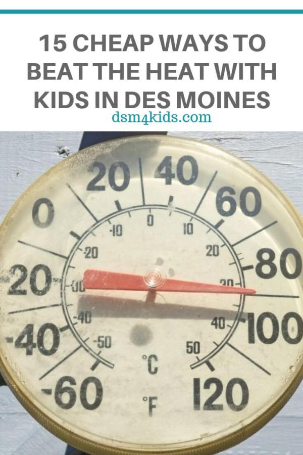 15 Cheap Ways to Beat the Heat with Kids in Des Moines – dsm4kids.com