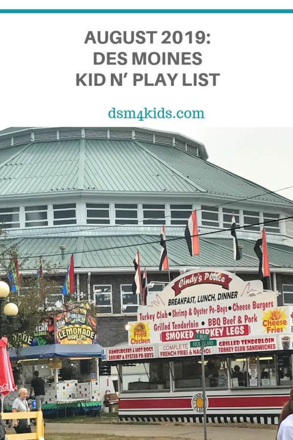 August 2019: Des Moines Kid n' Play List – dsm4kids.com