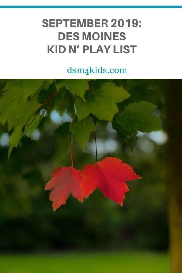 September 2019: Des Moines Kid n' Play List – dsm4kids.com