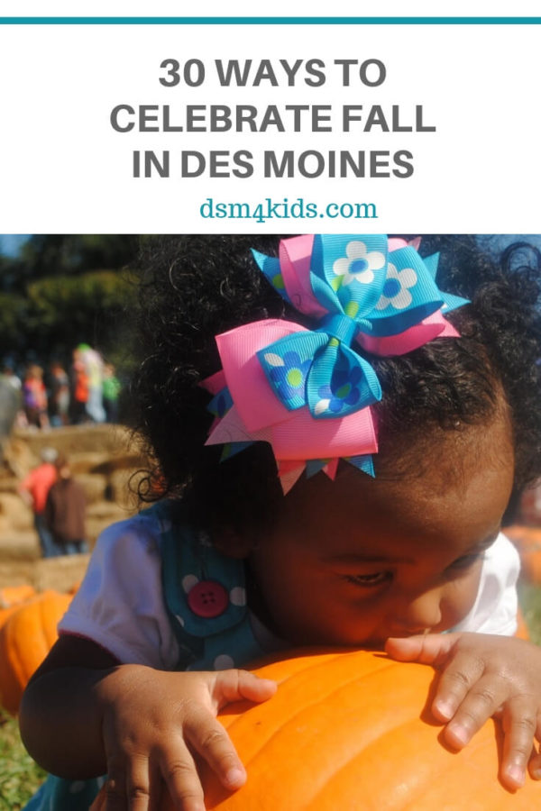 30 Ways to Celebrate Fall in Des Moines – dsm4kids.com