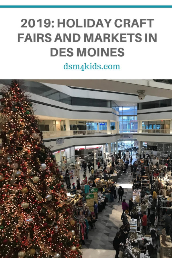 2019: Holiday Craft Fairs and Markets in Des Moines – dsm4kids.com