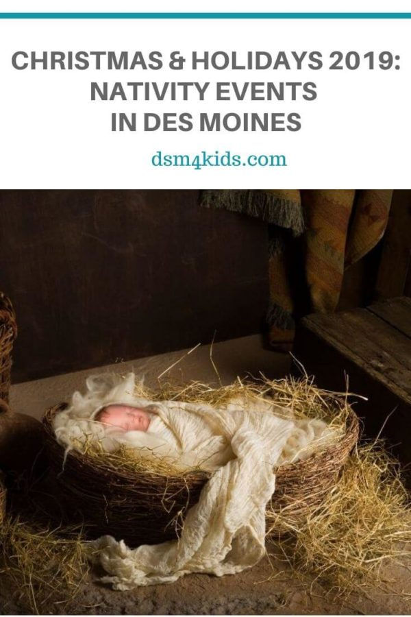 Christmas & Holidays 2019: Nativity Events in Des Moines – dsm4kids.com