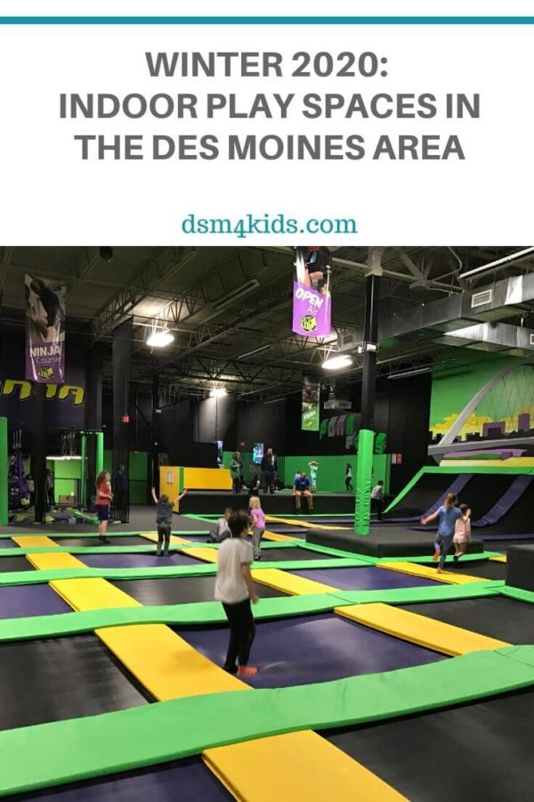 Indoor Play for DSM Kids: Places to Burn Off Energy Inside this Winter – dsm4kids.com
