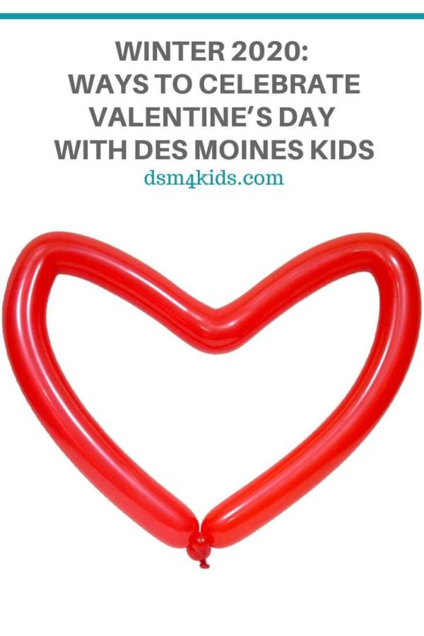 Winter 2020: Ways to Celebrate Valentine's Day with Des Moines Kids – dsm4kids.com