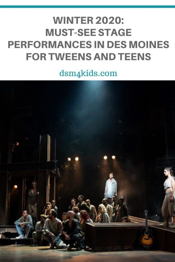 Winter 2020: Must-See Stage Performances in Des Moines for Tweens and Teens – dsm4kids.com