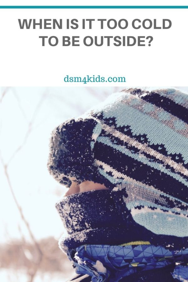 When is it too cold to be outside? – dsm4kids.com