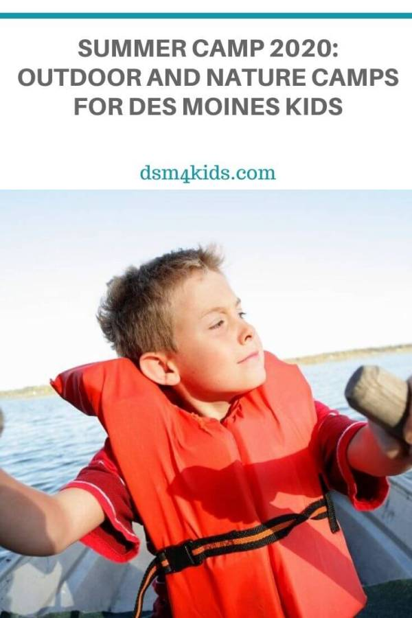 Summer Camp 2020: Outdoor and Nature Camps for Des Moines Kids – dsm4kids.com