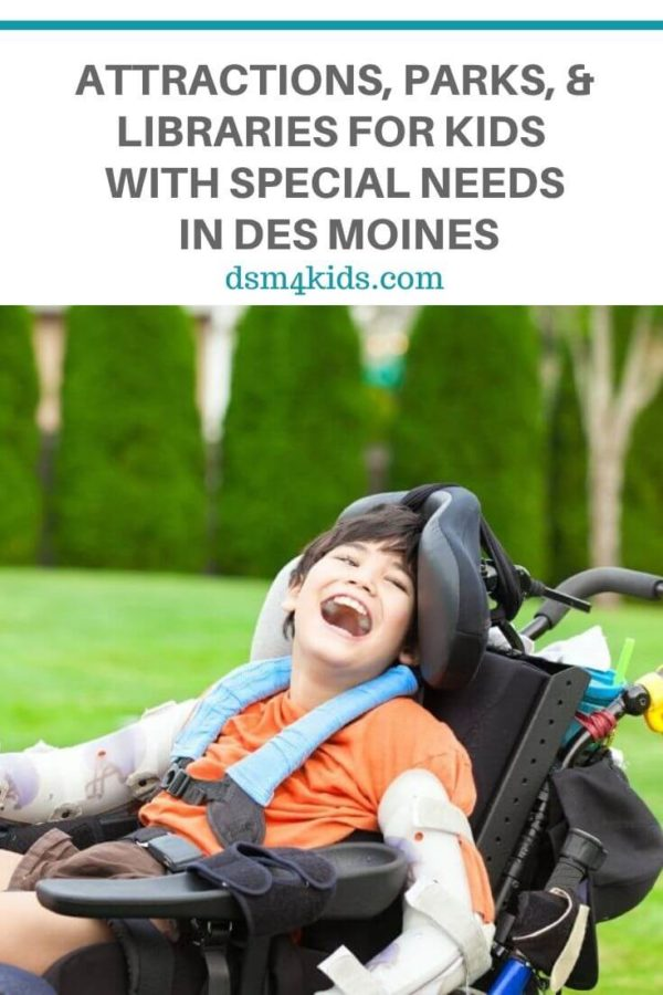 Attractions, Parks, and Libraries for Kids With Special Needs in Des Moines – dsm4kids.com