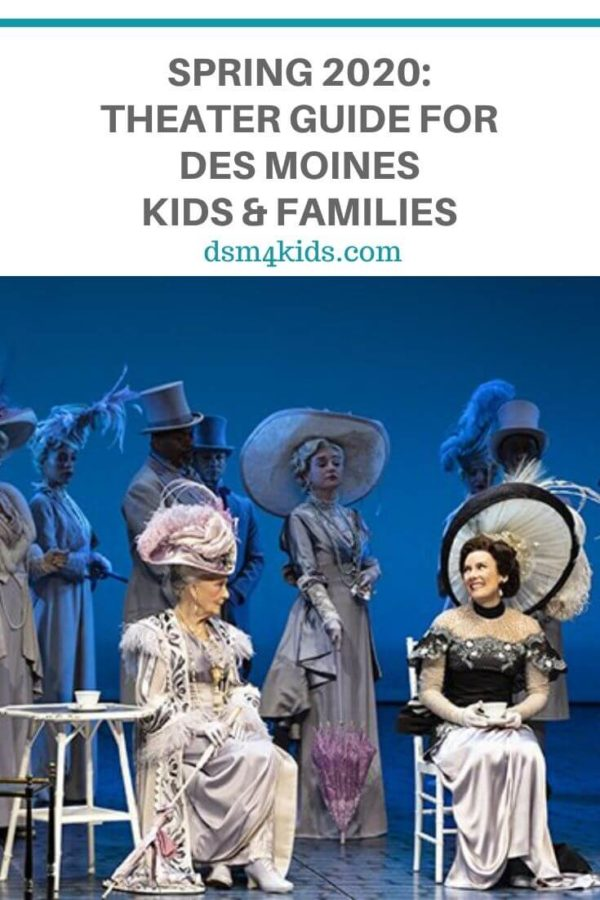 Spring 2020: Theater Guide for Des Moines Kids and Families – dsm4kids.com