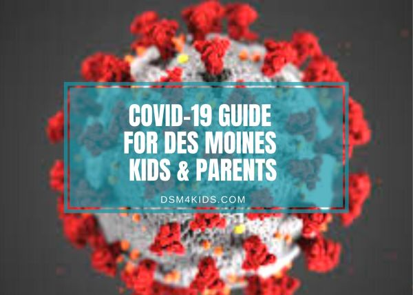 covid 19 Guide for des moines kids and parents