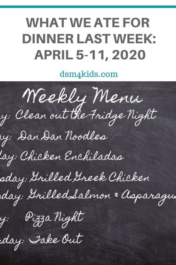 What We Ate for Dinner Last Week: April 5-11, 2020 – dsm4kids.com