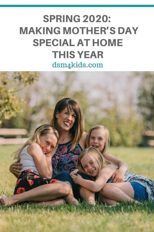 Spring 2020: Making Mother's Day Special at Home This Year – dsm4kids.com