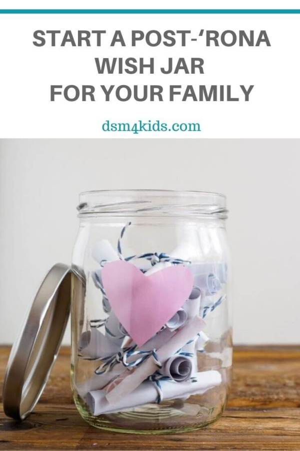 Start a Post-'Rona Wish Jar for Your Family - dsm4kids.com