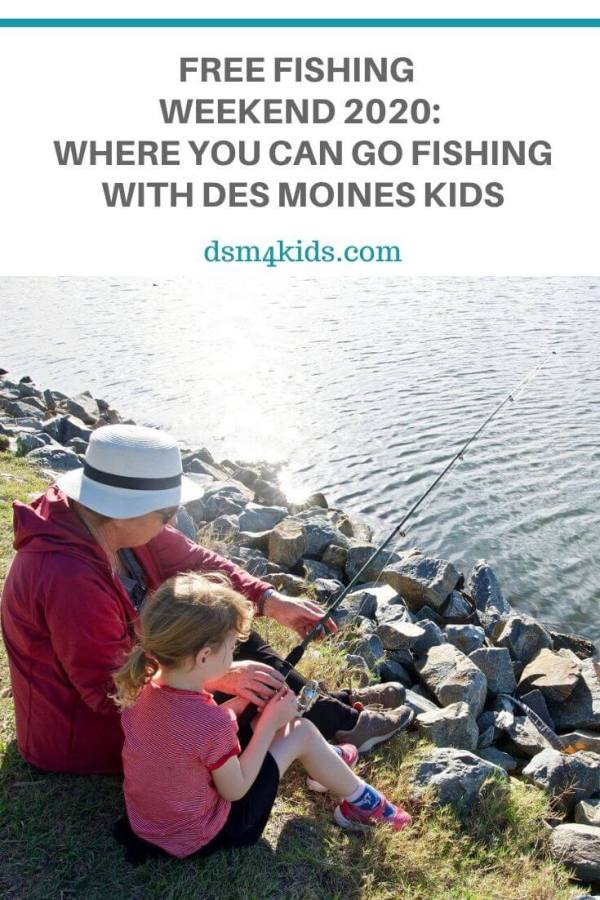 FREE Fishing Weekend 2020: Where You Can Go Fishing with Des Moines Kids – dsm4kids.com