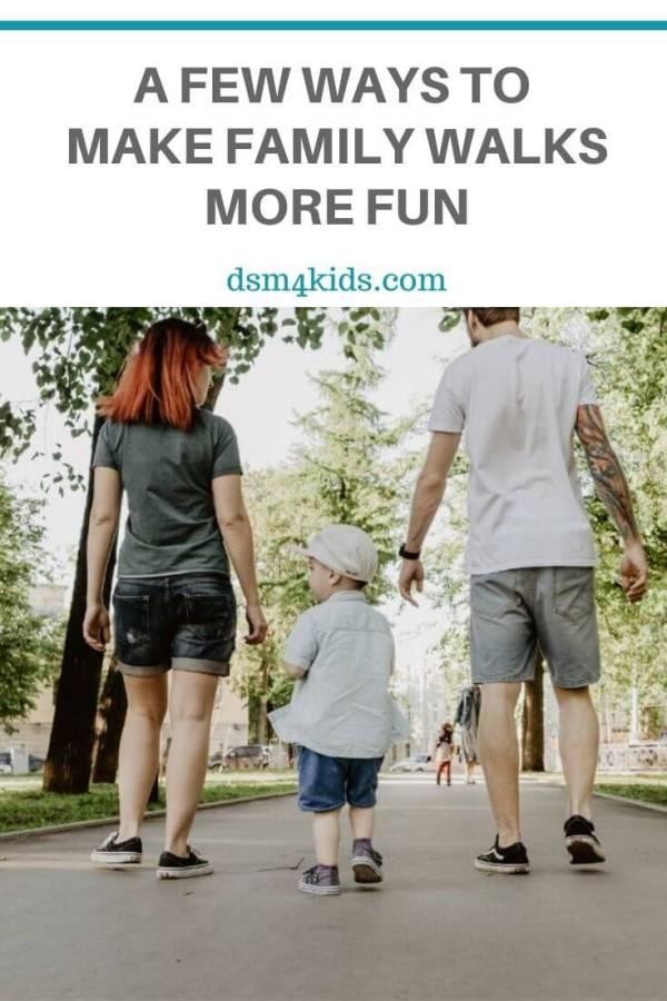 A Few Ways to Make Family Walks More Fun – dsm4kids.com