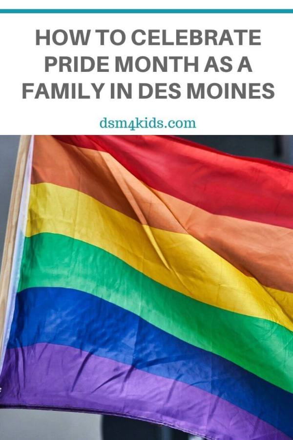 How to Celebrate Pride Month as a Family in Des Moines – dsm4kids.com