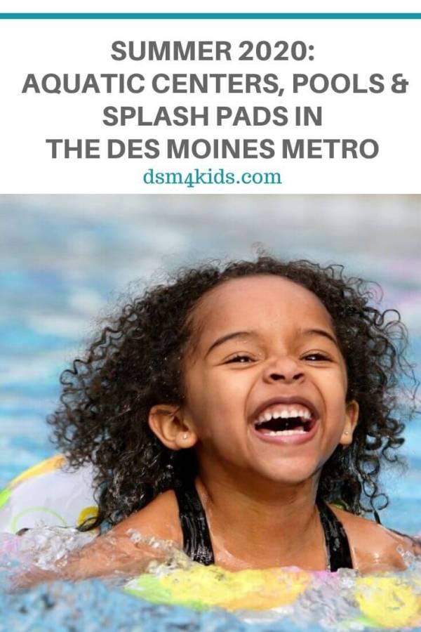 Summer 2020: Aquatic Centers, Pools & Splash Pads in the Des Moines Metro – dsm4kids.com